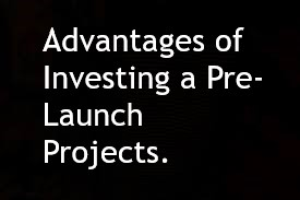 Advantages of Investing in Pre-Launch Projects