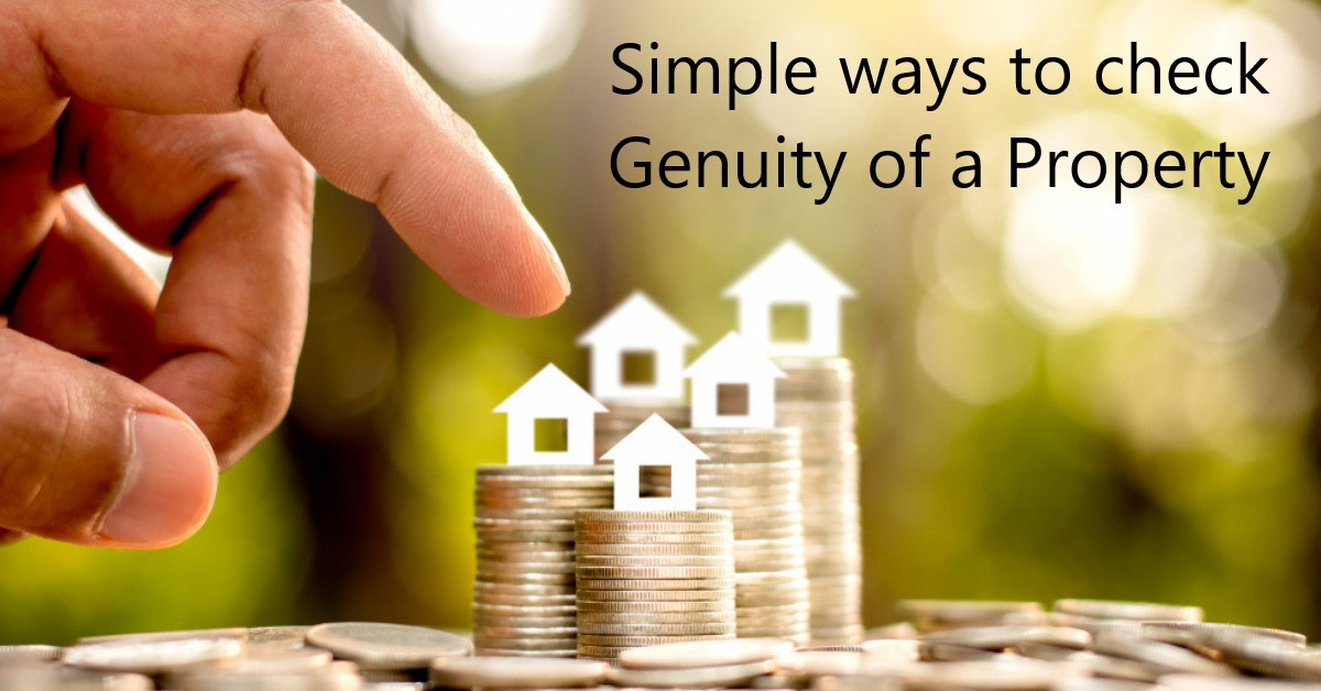 Simple ways to check Genuity of a Property
