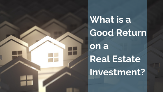 What is the return on real estate?