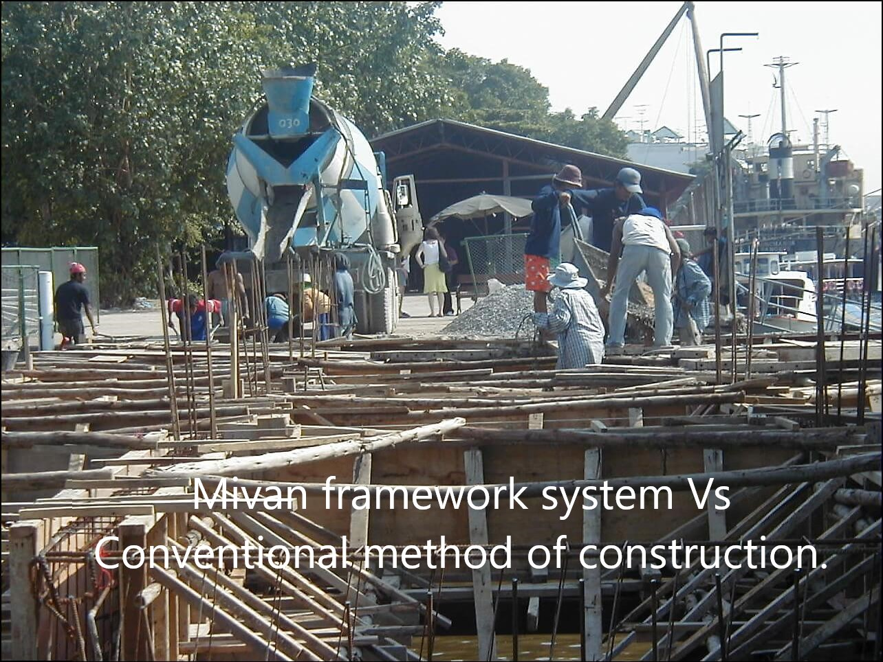 Mivan framework system Vs Conventional method of construction.